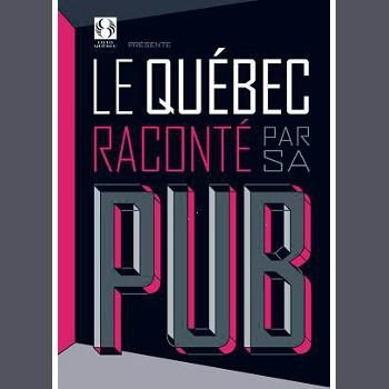 Le Québec raconté par sa pub