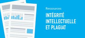 ressources : intégrité intellectuelle et plagiat